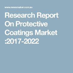 Research Report On Protective Coatings Market :2017-2022