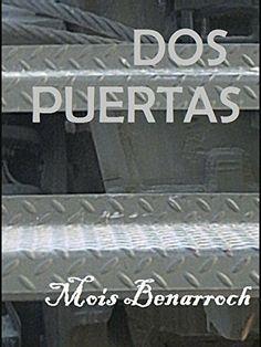 Dos puertas de Mois Benarroch, #concursoindiekdpamazonelmundo  http://www.amazon.es/gp/product/B00L5LC4CA?ie=UTF8&camp=3714&creative=25246&creativeASIN=B00L5LC4CA&linkCode=shr&tag=kindlespanol-21&=digital-text&qid=1403506589&sr=1-30&keywords=concursoindiekdpamazonelmundo