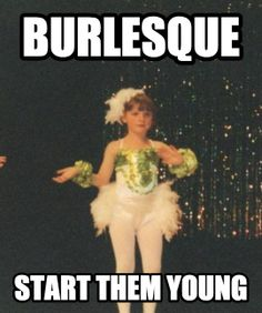 Burlesque baby meme (photo from my own personal collection)