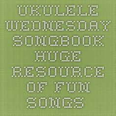 Ukulele Wednesday Songbook - huge resource of fun songs
