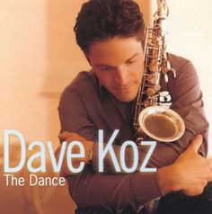 Dave Koz   ----Surrender-----Love is on the Way----I'm Waiting For You-----Together Again--Know You By Heart...
