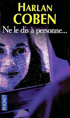 "Harlan Coben, ""Ne le dis à personne"", un bon suspense Reading Lists, Book Lists, Film Mythique, Books To Read, My Books, Tell No One, Harlan Coben, Film Books, Lectures"