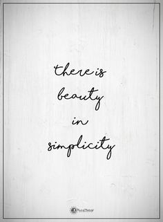 There's beauty in simplicity.  #powerofpositivity #positivewords  #positivethinking #inspirationalquote #motivationalquotes #quotes #life #love #hope #faith #respect #beauty #simplicity