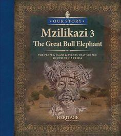 Mzilikazi Bk 3 The Great Bull Elephant Bull Elephant, Elephant Book, Book 1, This Book, Fallen Book, Total War, Cat People, Queen, African History