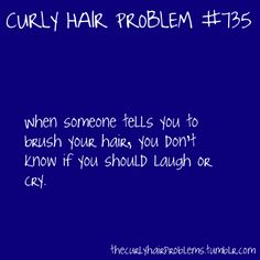 For real I hate this. Like I can't it will look like an Afro. YOU DON'T UNDERSTAND!