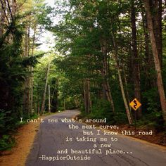 I can't see what's around the next curve, but I know this road is taking me to a new and beautiful place... #happieroutside