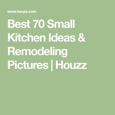 Best 70 Small Kitchen Ideas & Remodeling Pictures | Houzz