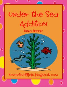 Under the Sea with Addition from IncredibleKKids on TeachersNotebook.com -  (13 pages)  - Match the picture with the correct number sentence. Increase fluency by adding a timer to the station! Try to beat the clock!!  Nina @ IncredibleKKids.blogspot.com