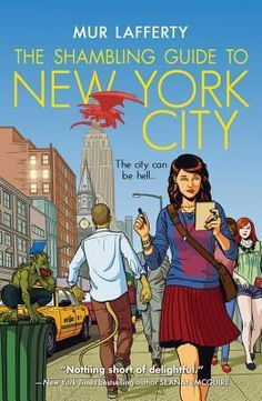 The Shambling Guide to New York City (The Shambling Guides #1) by Mur Lafferty