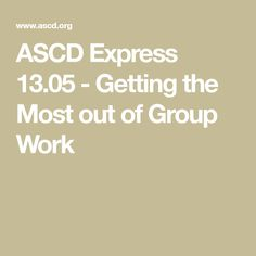 Getting the Most out of Group Work Arts Integration, Group Work, Collaboration, Education, Onderwijs, Teamwork, Learning