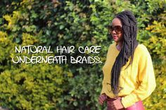 How to take care of your natural hair under braids