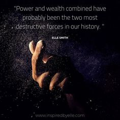 """""""Power and Wealth combined have probably been the two most destructive forces in our history. Wisdom Quotes, Life Quotes, Insprational Quotes, Speak Life, Happy Animals, Positive Thoughts, Make You Smile, Motivationalquotes, Wise Words"""