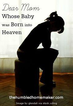 Dear Mom Whose Baby Was Born Into Heaven (via Miscarriage or Stillbirth)