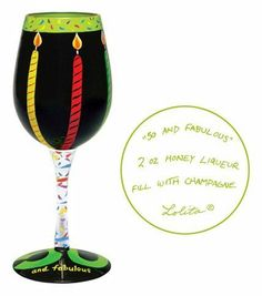 Lolita 50 and Fabulous Wine Glass . $25.99. Lolita wine glass from the Wine Collection, love my wine recipe glasses featuring a handpainted original Lolita Yancey design on a 15 oz. tulip-shaped wine glass. . Its oversized 15 ounce capacity allows plenty of space for wine to breath, alllowing its full richness to unfold. Lolita recommends hand washing glass.