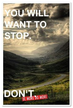 You will want to stop. Don't