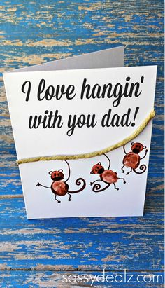 "Have your kids make some cute fingerprint monkeys for a Father's Day card! It says ""I love hangin' with you dad"" at the top of the card."