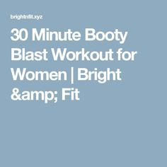 30 Minute Booty Blast Workout for Women     Bright & Fit