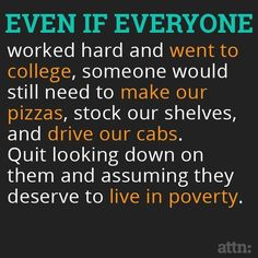 if you work then you don't deserve to live in poverty minimal wage set by corporation and governments are disgusting, like to see let live on this, we all have the right to work, for a decent pay, not the working poor  which is happening, the gap between the workers and rich is widening more: