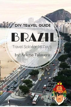 Brazil is hosting the 2016 Summer Olympics in Rio de Janeiro and everyone are invited to join the party. This country is gifted by nature, boasts beautiful scenery, white sand beaches and awesome parties. Here's a DIY Travel Guide to Brazil: Travel Solo for 16 Days