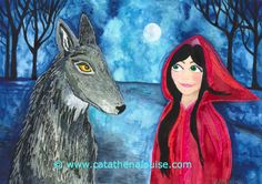 Red Riding Hood and her Wolf ~ watercolor / oil pastel on paper  © Cat Athena Louise For more information on my art & process, please visit : http://www.catathenalouise.com
