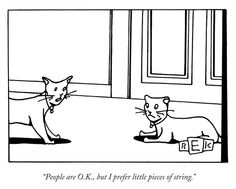 """""""People are ok, but I prefer little pieces of string"""", other quotes about cats The Big New Yorker Book of Cats   Brain Pickings"""