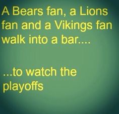 I can't stop laughing, because you know where the Packer fans will be.  Hahaha!!!