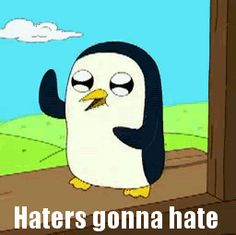 595ae24228544 Adventure Time! Haters Gonna Hate! Gunter the Penguin! Adventure Time Gunter