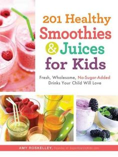 201 Healthy Smoothies and Juices for Kids: Fresh, Wholesome, No-Sugar-Added Drinks Your Child Will Love Paperback by Amy Roskelley (Author) , Nicole Cormier (Author) Smoothies For Kids, Healthy Smoothies, Healthy Drinks, Healthy Snacks, Healthy Recipes, Simple Smoothies, Healthy Eating, Healthy Habits, Baby Smoothies