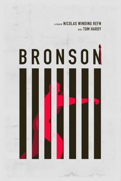 Bronson (2008) ~ Minimal Movie Poster by Lionel Rousseau