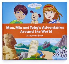 Max, Mia, and Toby's Adventure Around the World - Kids Travel Books
