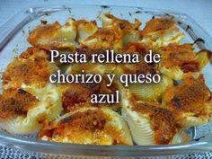 Recetas Caseras Fáciles MG: Pasta rellena de chorizo y queso azul Spanish Food, Spanish Recipes, Chorizo, French Toast, Breakfast, Club, Stuffed Shells Recipe, Homemade Recipe, Sweets