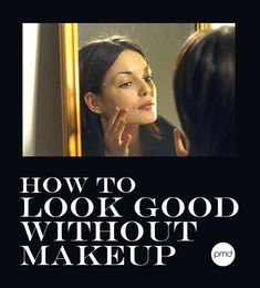 In a hurry or running late and you don't have time to do your makeup? We decided to look into some easy ways to look good without makeup.