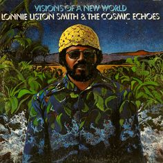 Lonnie Liston Smith And The Cosmic Echoes - Visions Of A New World (Vinyl, LP, Album) at Discogs