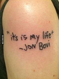 """""""It's is my life"""" - Jon Bovi"""