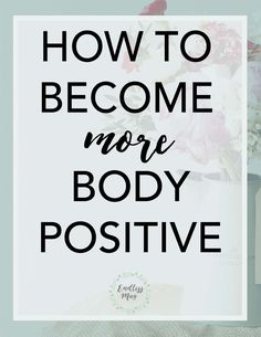 How To Become More Body Positive - Endless May - Body Positivity - Body Love, Loving Your Body, Body Positivity Photography, Working On Me, Stress Relief Tips, Positive Body Image, Positive Vibes Only, Brain Waves, Body Confidence