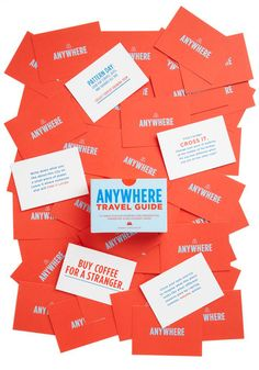 "Anywhere Travel Guide | This set of 75 cards offers exciting, offbeat, and fun suggestions such as, ""Ask the next person you meet where his/her favourite street is. Go there."""