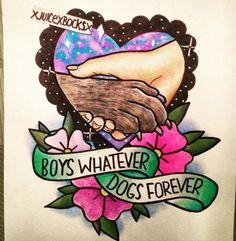 Boys Whatever, Dogs Forever