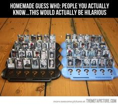 Homemade Guess Who game, using pictures of actual people you know.
