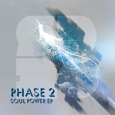 Soul Power EP by Phase (2) on SoundCloud