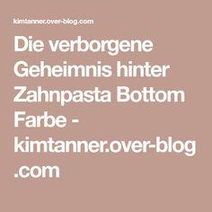 Die verborgene Geheimnis hinter Zahnpasta Bottom Farbe - kimtanner.over-blog.com