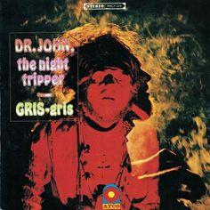Dr. John, The Night Tripper - Gris-Gris  ATCO Records SD 33-234 - Enregistré en 1967 - Sortie le 22 janvier 1968  Note: 7/10