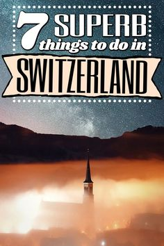 Here are 7 interesting things to do in Switzerland for people who are done with just visiting cities and want some variety! #Switzerland #Swiss #SwissTravel