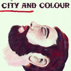 City and colour, the girl, silver and gold, best!  Love love love