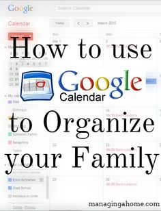 Using Google Calendar to organize your family. Paperless organizing is helpful for everyone! Managing a Home