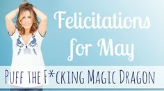 Puff the F*cking Magic Dragon (and Other Monsters of Mothering) #felicitations #may #mothering