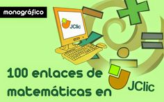 MONOGRÁFICO   100 enlaces de matemáticas para trabajar en JClic ~ La Eduteca