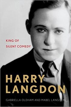 Harry Langdon: King of Silent Comedy (Screen Classics): Gabriella Oldham, Mabel Langdon, Harry Langdon Jr.: 9780813169651: Amazon.com: Books