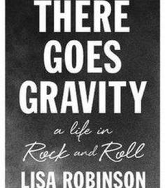 There Goes Gravity: A Life In Rock And Roll PDF