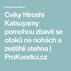 Cviky Hiroshi Katsuyamy pomohou zbavit se otoků na nohách a zeštíhlí stehna | ProKondici.cz