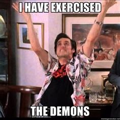 I have exercised The demons | Ace ventura exercide